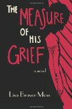 The Measure of His Grief by Lisa Braver Moss