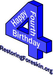 Happy fourth birthday Foreskin Restoration.org